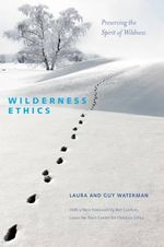 Wilderness Ethics - Preserving the Spirit of Wildness : Preserving the Spirit of Wildness - Guy Waterman