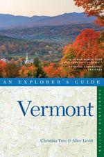 Explorer's Guide Vermont : Explorer's Complete - Alice Leavitt