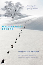 Wilderness Ethics : Preserving the Spirit of Wildness - Guy Waterman
