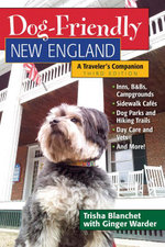 Dog-Friendly New England : A Traveler's Companion (Third) (Dog-Friendly Series) - Trisha Blanchet