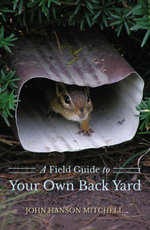 A Field Guide to Your Own Back Yard (Second Edition) - John Hanson Mitchell
