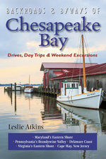 Backroads & Byways of Chesapeake Bay : Drives, Day Trips & Weekend Excursions - Leslie Atkins