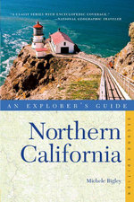Explorer's Guide Northern California (Second Edition)  (Explorer's Complete) - Michele Bigley