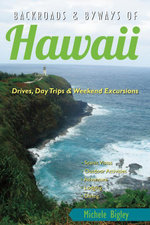 Backroads & Byways of Hawaii : Drives, Day Trips & Weekend Excursions (Backroads & Byways) - Michele Bigley