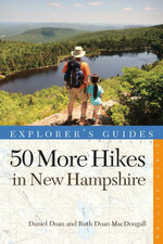 Explorer's Guide 50 More Hikes in New Hampshire : Day Hikes and Backpacking Trips from Mount Monadnock to Mount Magalloway (Explorer's 50 Hikes) - Daniel Doan
