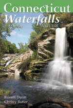 Connecticut Waterfalls : A Guide - Russell Dunn