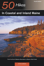 Explorer's Guide 50 Hikes in Coastal and Inland Maine : From the Burnt Meadow Mountains to Maine's Bold Coast (Fourth Edition)  (Explorer's 50 Hikes) - John Gibson