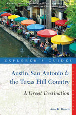 Explorer's Guide Austin, San Antonio & the Texas Hill Country : A Great Destination (Second Edition)  (Explorer's Great Destinations) - Amy K. Brown