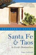 Explorer's Guide Santa Fe & Taos : A Great Destination (Eighth Edition)  (Explorer's Great Destinations) - Sharon Niederman
