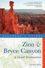 Explorer's Guide Zion & Bryce Canyon : A Great Destination (Explorer's Great Destinations) - Christine Balaz