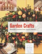 Garden Craft : Beautiful Creations From Nature's Bounty