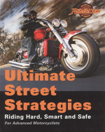 Ultimate Street Strategies : Riding Hard, Smart and Safe
