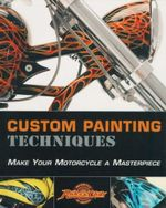 Custom Painting Techniques : Make Your Motorcycle A Masterpiece