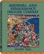 Medieval and Renaissance Dagger Combat - Jason Vail