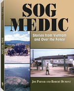 SOG Medic : Stories from Vietnam and Over the Fence - Joe Parnar