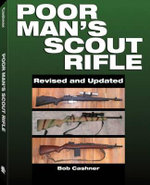 Poor Man's Scout Rifle : A How to Guide - Bob Cashner
