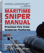Maritime Sniper Manual : Precision Fire from Seaborne Platforms - Fredrik C. Jonsson
