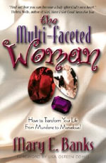 The Multi-Faceted Woman - Mary E Banks
