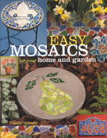Easy Mosaics for Your Home and Garden - Sarah Donnelly