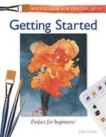 Watercolor for the Fun of it : Getting Started - John Lovett