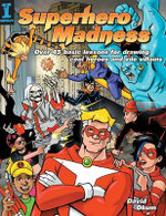 Superhero Madness : Over 45 Basic Lessons for Drawing Cool Heroes and Vile Villans - David Okum
