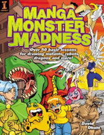 Manga Monster Madness : Over 50 Basic Lessons for Drawing Mutants, Robots, Dragons and More - David Okum