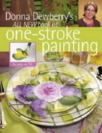 Donna Dewberry's All New Book of One-Stroke Painting - Donna Dewberry