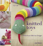 Knitted Toys : 25 Fresh and Fabulous Designs - Zoe Mellor