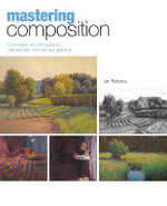 Mastering Composition : Techniques and Principles to Dramatically Improve Your Painting - Ian Roberts