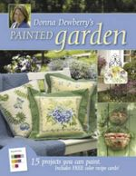 Donna Dewberry's Painted Garden : 15 Projects You Can Paint - Donna Dewberry