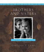 Brothers and Sisters : 100 Reasons - Gregory E. Lang