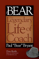 The Bear : The Legendary Life of Coach Paul