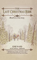 The Last Christmas Ride : A Novella - Edie Hand