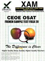 Ceoe Osat French Sample Test Field 20 Teacher Certification Test Prep Study Guide - Sharon Wynne