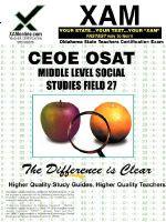 Ceoe Osat Middle Level Social Studies Field 27 Teacher Certification Test Prep Study Guide - Sharon Wynne