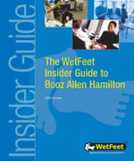 The WetFeet Insider Guide to Booz Allen Hamilton, 2004 edition -  WetFeet
