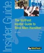 The WetFeet Insider Guide to Booz Allen Hamilton, 2004 edition - WetFeet