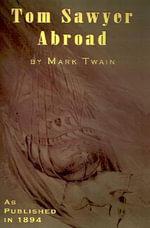 Tom Sawyer Abroad : By Huck Finn - Mark Twain