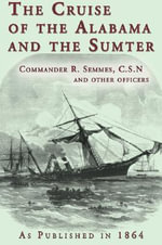 The Cruise of the Alabama & the Sumter - Ralph Semmes