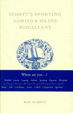 Schott's Sporting, Gaming, & Idling Miscellany - Ben Schott