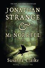 Jonathan Strange & Mr Norrell : A Novel - Susanna Clarke