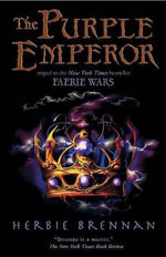The Purple Emperor : Faerie Wars Chronicles - Herbie Brennan