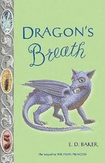 Dragon's Breath - E. D. Baker