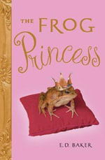 The Frog Princess - E D Baker