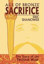 Age of Bronze : Sacrifice v. 2 - Eric Shanower