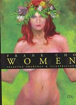 Frank Cho Women : Selected Drawings and Illustrations - Frank Cho