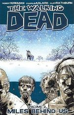 The Walking Dead : Volume 2 : Miles Behind Us - Robert Kirkman