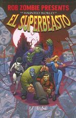 Rob Zombie Presents: Volume 1 : The Haunted World of El Superbeasto - Rob Zombie