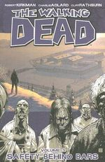 The Walking Dead : Volume 3 : Safety Behind Bars - Robert Kirkman
