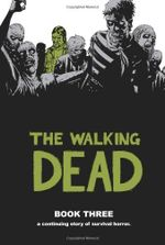 The Walking Dead : Book 3 - Robert Kirkman